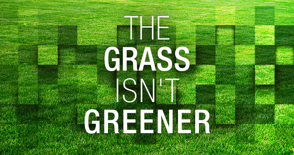The Grass Isn't Greener