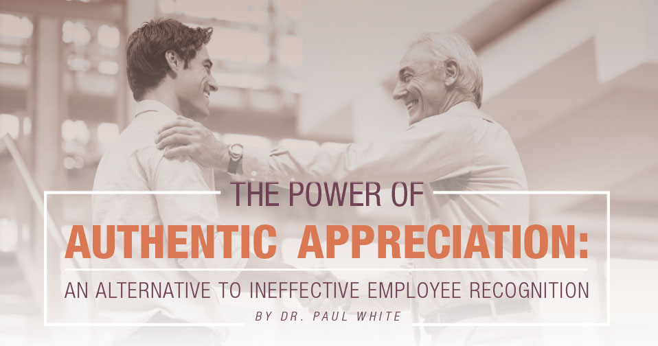 The Power Of Authentic Appreciation