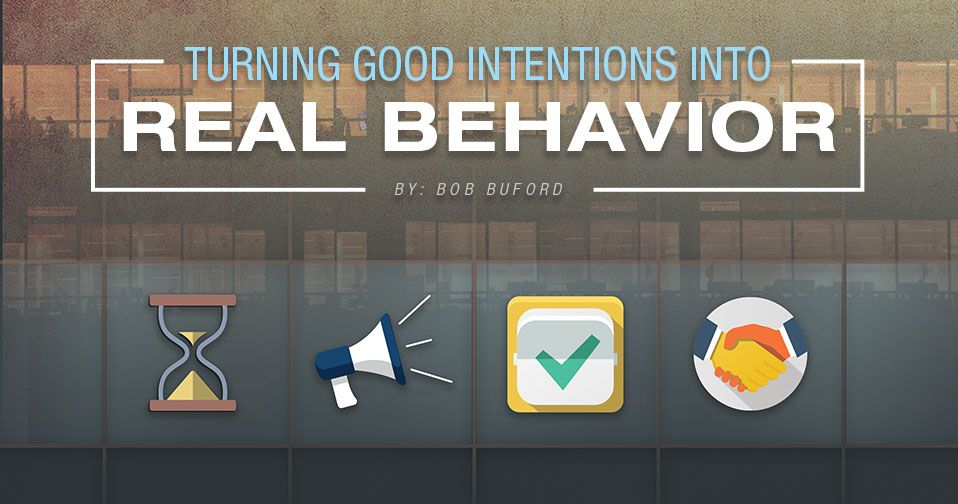 Turning Good Intentions Into Real Behavior