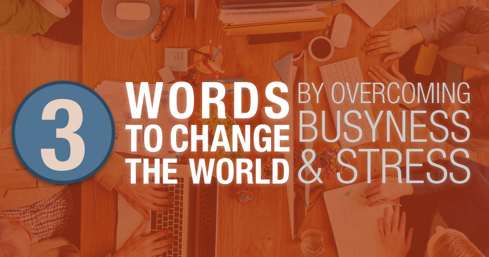 3 Words to Change the World